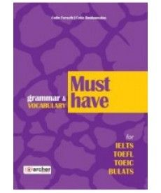 Must Have Grammar & vocabulary for IELTS, TOEFL, TOEIC & BULATS: Student's Book
