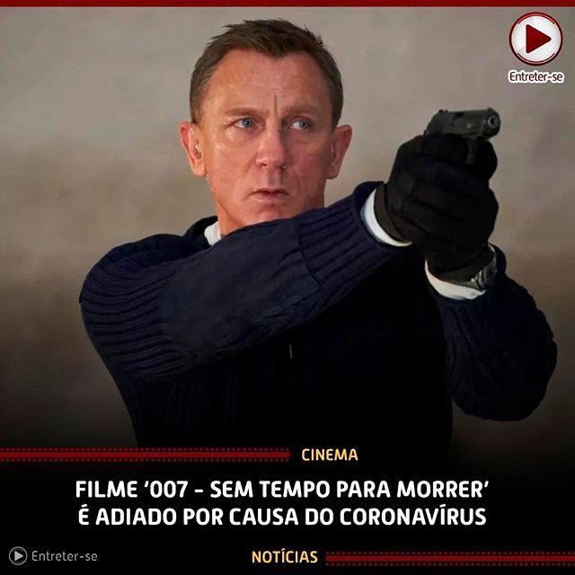 007 Sem Tempo Para Morrer Que Estava Previsto Para Lancar Dia 4 De