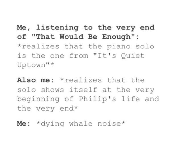 YEP YEP YEP NO I DIED WHEN I REALIZED THAT THE FIRST TIME AND NOW I DIE IT EVERY TIME I HEAR THE END OF 'THAT WOULD BE ENOUGH'