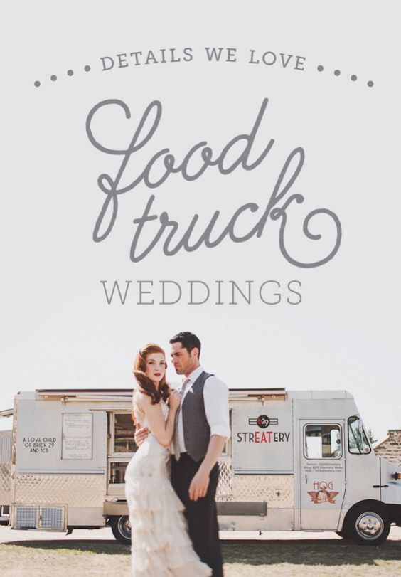 food truck weddings - photo by Dylan & Sara