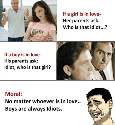 When it comes to love looks like boys are always the idiot ones.
