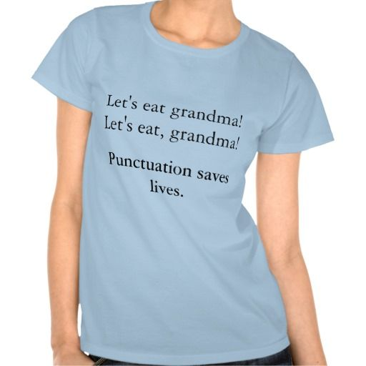 Punctuation Saves Lives T-Shirt | Laughter is the best ...