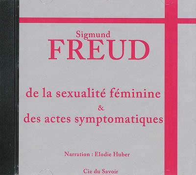 Details pour De la sexualité féminine & des actes symptomatiques / Sigmund Freud