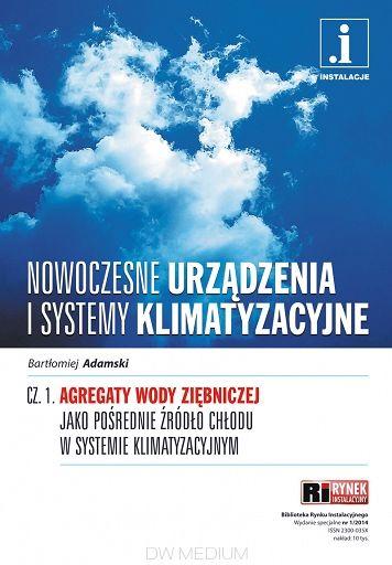 Nowoczesne urządzenia i systemy klimatyzacyjne cz.1 Agregaty wody ziębniczej jako pośrednie źródło chłodu w systemie klimatyzacyjnym http://www.ksiegarniatechniczna.com.pl/nowoczesne-urzadzenia-i-systemy-klimatyzacyjne-cz-1-agregaty-wody-ziebniczej-jako-posrednie-zrodlo-chlodu-w-systemie-klimatyzacyjnym.html  #wentylacja #klimatyzacja #instalacje #wodaziębnicza #książki #księgarnia #księgarniaonline #księgarniatechniczna
