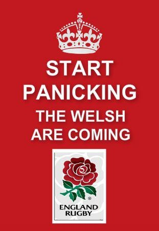 The Welsh are coming !! We can lose to the French, Irish, Scottish and Italians with a smile. Losing to England isnt an option, its just a way of life in Wales, outsiders cant understand