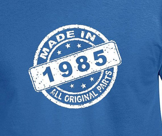 Made In 1985 30th Birthday Gift Present T Shirt T-Shirt Tshirt Husband Boyfriend Brother Bday Gift  Age 30 Years 1985 Born Birthday Funny