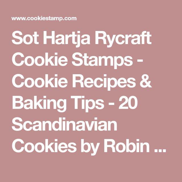 Sot Hartja Rycraft Cookie Stamps - Cookie Recipes & Baking Tips - 20 Scandinavian Cookies by Robin Rycraft, 1971 - Sot Hjarta