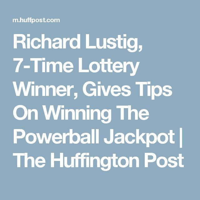 Richard Lustig, 7-Time Lottery Winner, Gives Tips On Winning The Powerball Jackpot | The Huffington Post