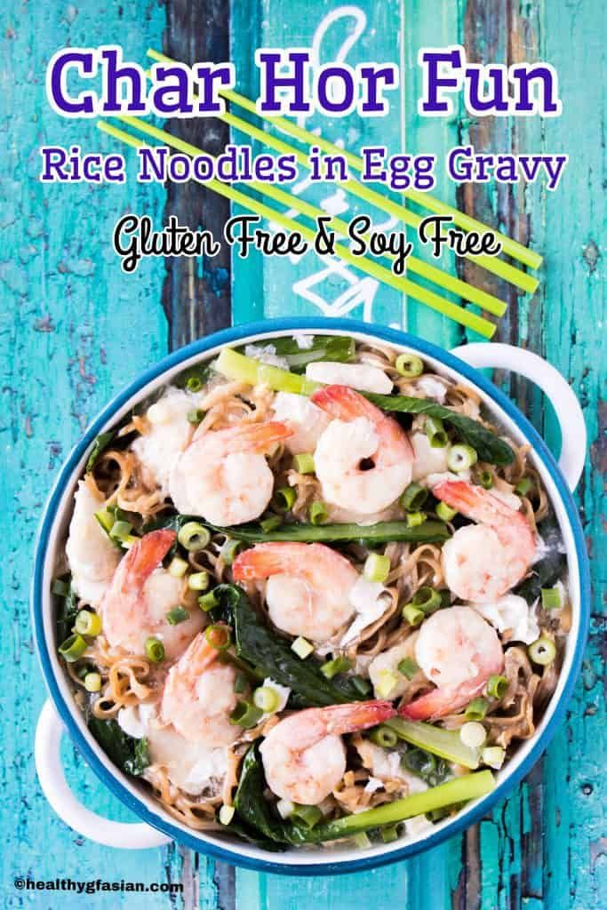 Gluten Free & Soy Free Char Hor Fun (Rice Noodles in Egg Gravy) | Healthy gf Asian