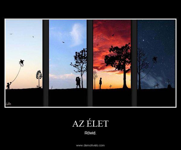 az élet idézetek rövid Az élet. Rövid. | Quotes, Screenshots, Desktop screenshot