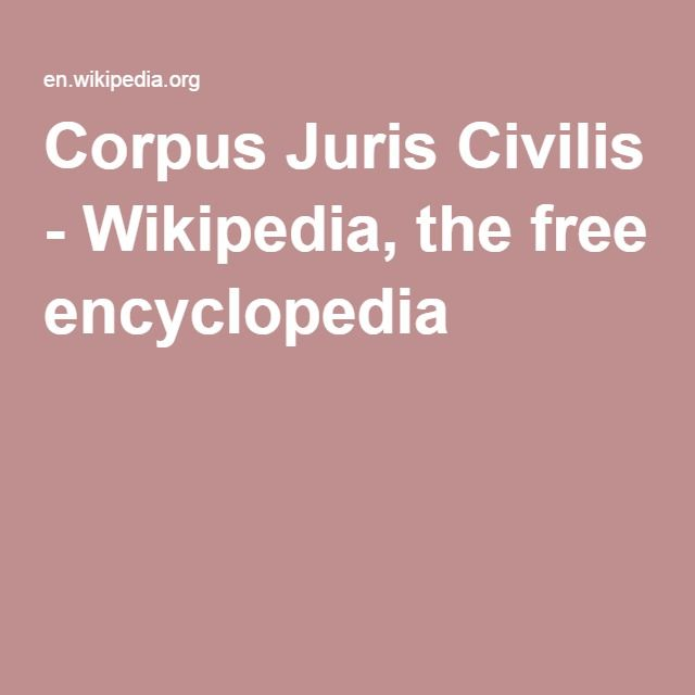 Corpus Juris Civilis - Wikipedia, the free encyclopedia