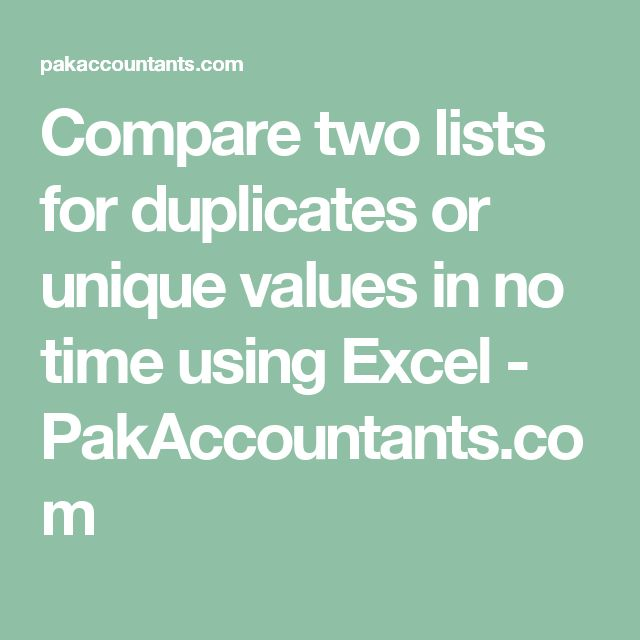 Compare Two Lists For Duplicates Or Unique Values In No Time Using Excel Pakaccountants Com Microsoft Excel Excel Microsoft