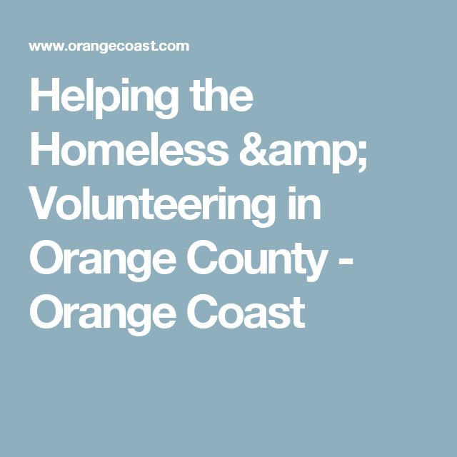 Helping the Homeless & Volunteering in Orange County - Orange Coast