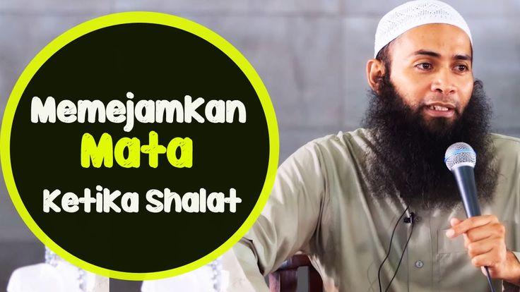 Ust. DR Syafiq reza basalamah M.A -Hukum Memejamkan Mata Ketika Shalat