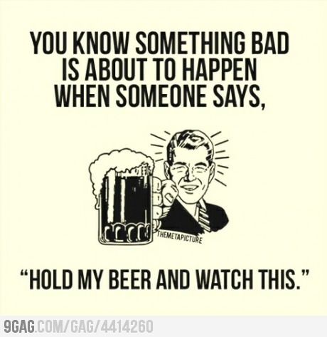 You know it...: Beer, Funny Shit, Funny Pictures, Quote, Hold, Truths, Funny Stuff, Watches, True Stories
