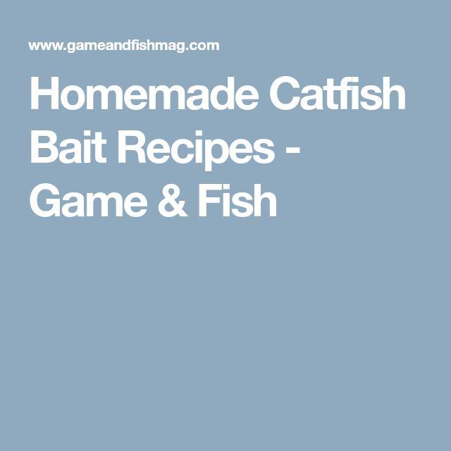 Homemade Catfish Bait Recipes - Game & Fish