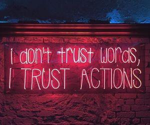 'Don't trust words, trust actions' Neon