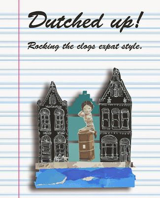 Dutched Up! Rocking the clogs expat style is a collection of wonderful tales about expat life in the Netherlands written by women who have made the land of the Dutch home.