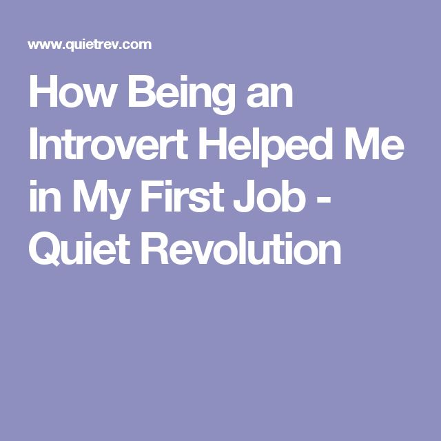 How Being an Introvert Helped Me in My First Job - Quiet Revolution
