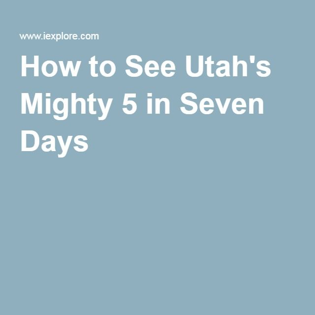 How to See Utah's Mighty 5 in Seven Days