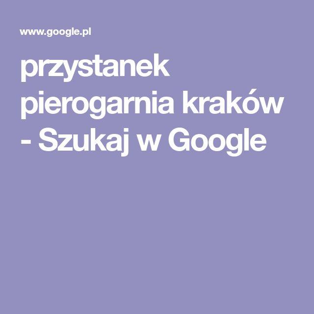 przystanek pierogarnia kraków - Szukaj w Google