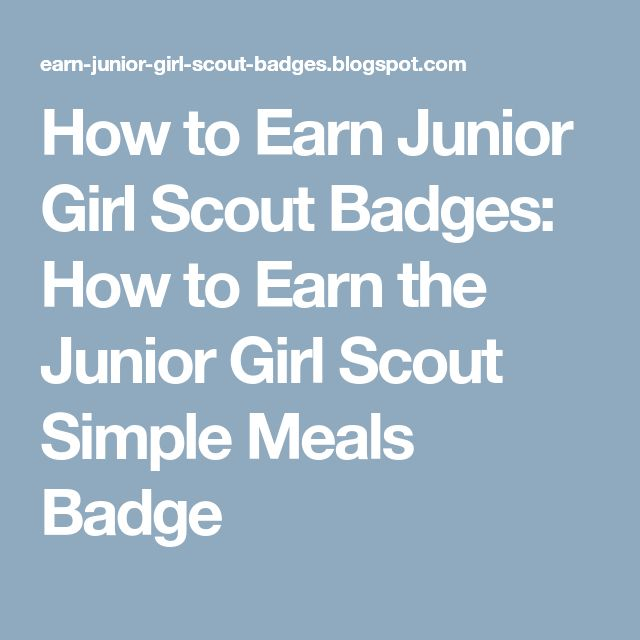 How to Earn Junior Girl Scout Badges: How to Earn the Junior Girl Scout Simple Meals Badge