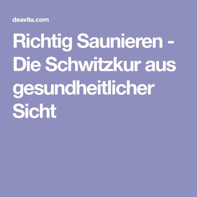 Richtig Saunieren - Die Schwitzkur aus gesundheitlicher Sicht