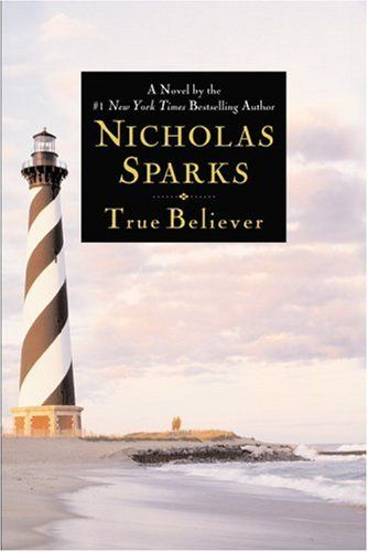 True Believer - Nicholas Sparks.  I read this book and this is a good one. A love story.