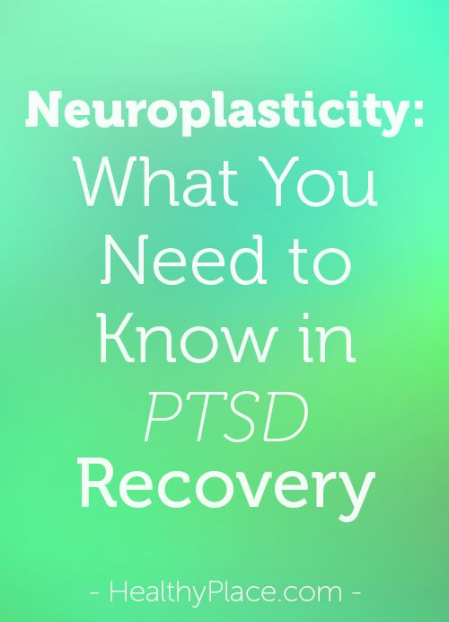 Developments in neuroplasticity prove how your brain is hardwired and genetically designed to heal after all kinds of traumas.   www.HealthyPlace.com