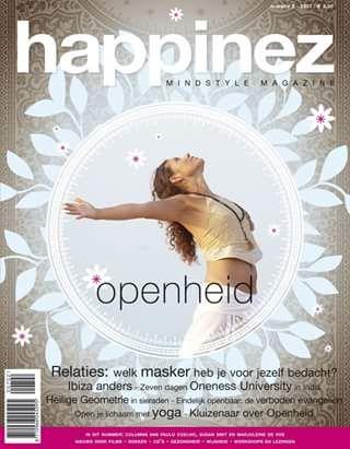 Happinez 2007 - 2 Openheid. In dit nummer: Relaties: welk masker heb je voor jezelf bedacht? – Ibiza anders – Open je lichaam met yoga.