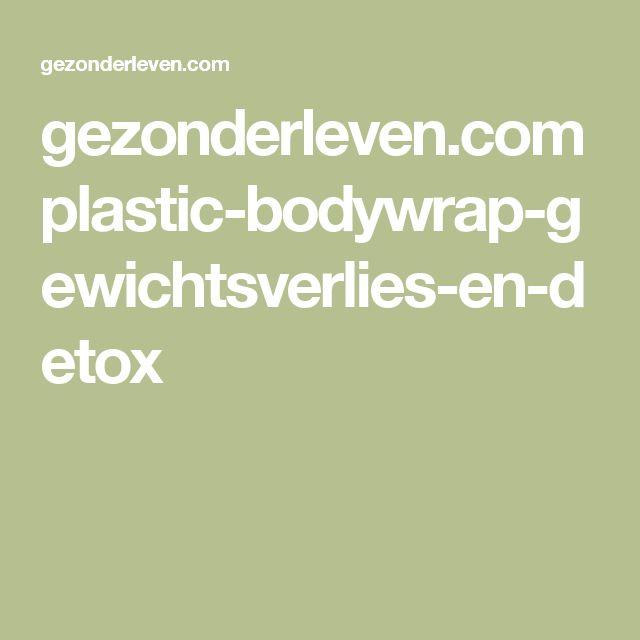 gezonderleven.com plastic-bodywrap-gewichtsverlies-en-detox
