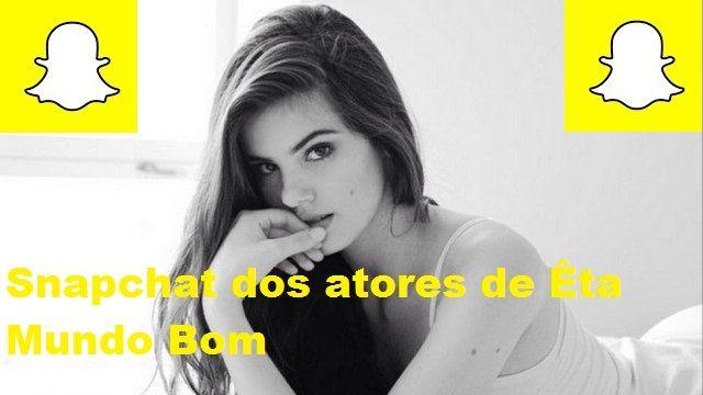 Snapchat dos famosos da novela Êta Mundo Bom,veja: Camila Queiroz, Rômulo Neto,Flávia Alessandra... Tudo Information- Entretenimento
