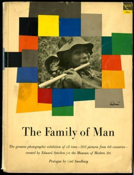 Edward Steichen - The Family of Man (1953) a collection of images of humanity from around the…