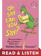 Tongue twisters abound in this classic Dr. Seuss Beginner Book! This riotous collection weaves together a wonderment of words designed to twist the lips. Wordsmiths and beginning readers will love Oh Say Can You Say? and treasure tackling these tangled tongue teasers. Originally created by Dr. Seuss, Beginner Books encourage children to read all by themselves, with simple words and illustrations that give clues to their meaning.