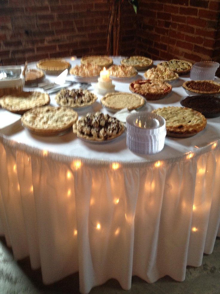 Homemade wedding pies instead of cake. N cute ideas to lights underneath the table
