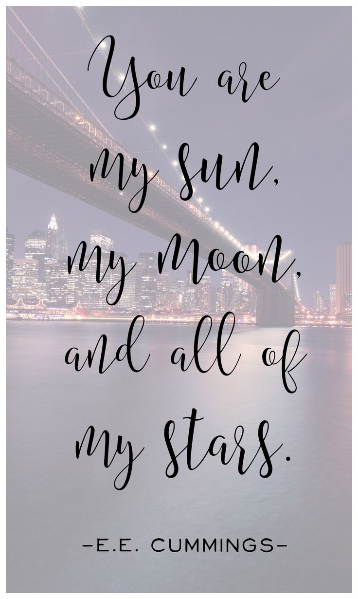 Most beautiful love quotes for him 25 short cute love quotes for him - Love Quotes You Are My Sun My Moon And All Of My Stars Ee Cummings