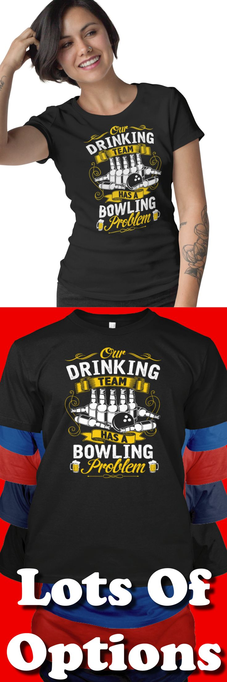 Bowling Shirts: Do You Love Bowling? Great Bowling Gift! Lots Of Sizes & Colors. Love Bowling? Love Funny Bowling Shirts? Wear Bowling Shirts? Strict Limit Of 5 Shirts! Treat Yourself & Click Now! https://teespring.com/GT46-959