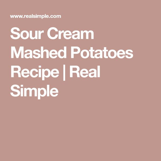 Sour Cream Mashed Potatoes Recipe | Real Simple