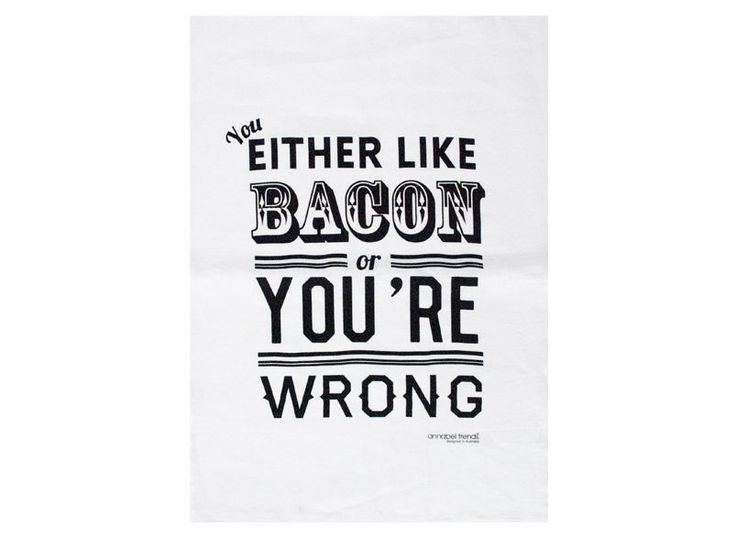 Either like Bacon or you re Wrong Linen Tea Towel Super Absorbent Annabel Trends