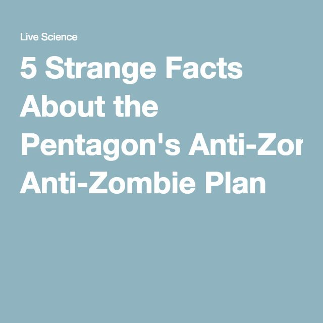 5 Strange Facts About the Pentagon's Anti-Zombie Plan