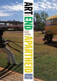 "Ensayo. ""Art and the End of Apartheid"" de John Peffer. Más información sobre el contenido del libro en http://www.booklounge.co.za/2010/08/13/john-peffer-art-the-end-of-apartheid-2/ #Apartheid"
