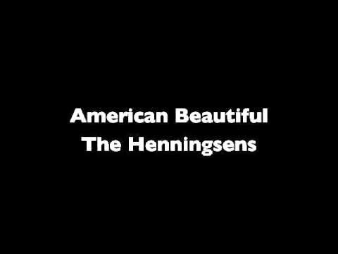 """American Beautiful - The Henningsens  For perhaps a Wedding Recessional song. Not """"couple-ly"""" but it still might wotk"""