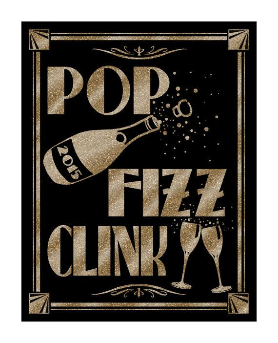 Printable New years great gatsby 2017 Pop, Fizz, Clink New