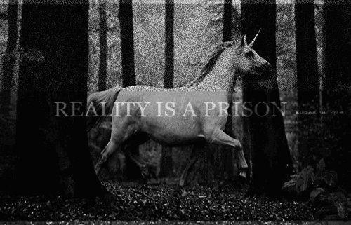 Fairytale fashion fantasy / karen cox.  ♔ unicorn quote - reality is a prison