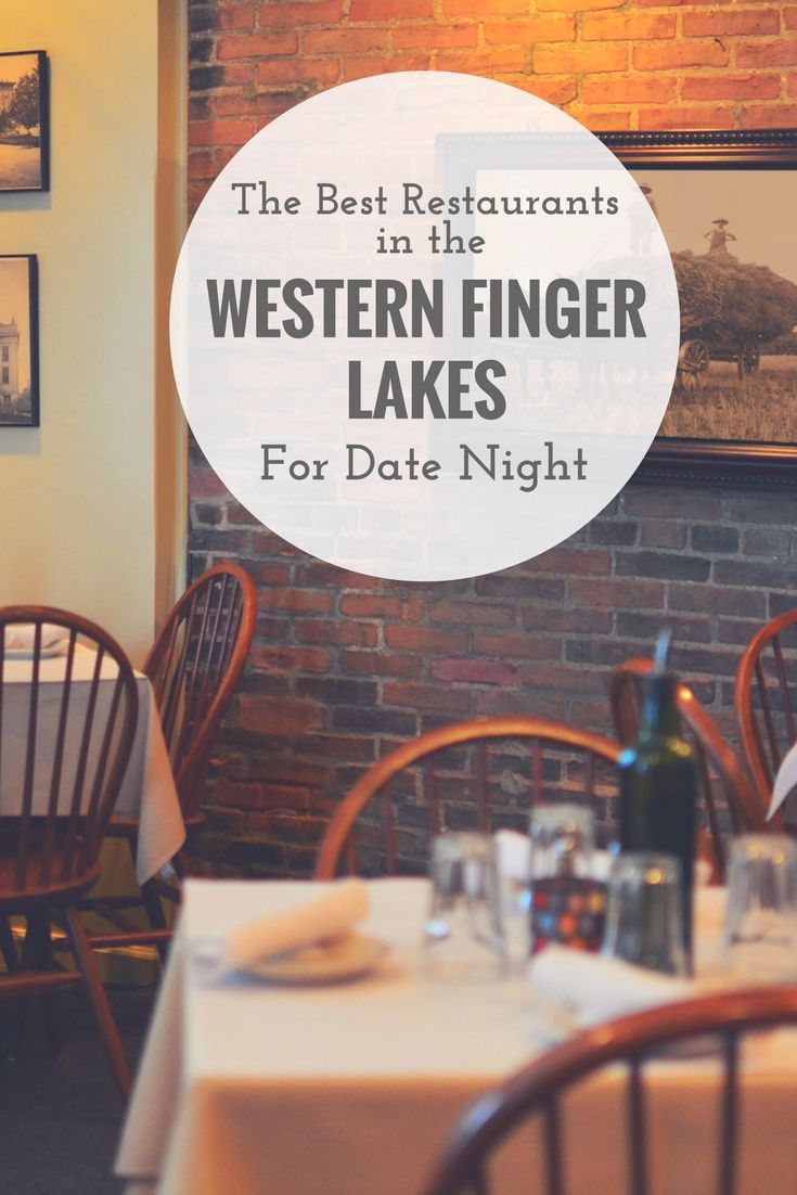 Our Favorite Tried And True Dining Spots In The Canandaigua Surrounding Areas For Date Night Via Homeinflx