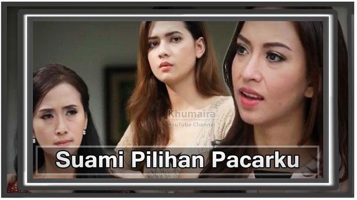 FTV 2017 - Suami Pilihan Pacarku [Mayang Yudittia, Karina Nadila] - Bioskop Indonesia - YouTube