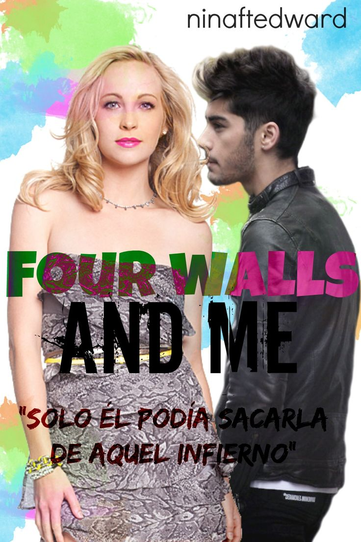 four walls and me, ninaftedward en wattpad