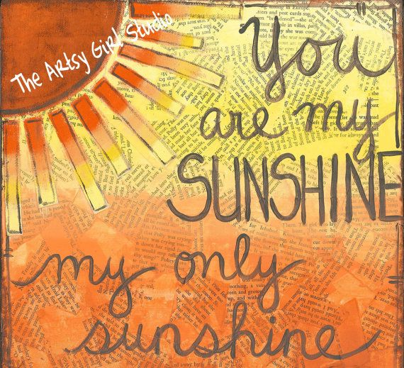 You are my sunshine my only sunshine... 8x8 by TheArtsyGirlStudio