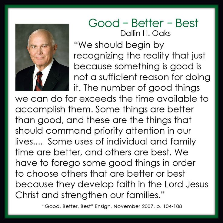 Good, Better, Best - Dallin H. Oaks