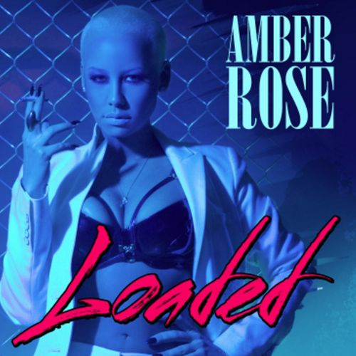 New Music: Amber Rose – Loaded